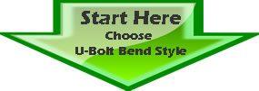 Start Here - Choose U-Bolt Bend Style